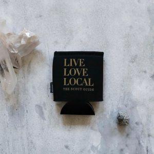 Live Love Local Koozies