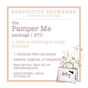 "Purchase Positivity Package: ""Pamper Me"""